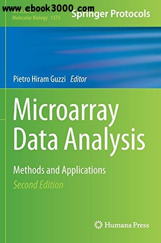 Microarray Data Analysis: Methods and Applications, 2 edition (Methods in Molecular Biology, Book 1375) free download