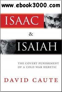 Isaac and Isaiah: The Covert Punishment of a Cold War Heretic free download