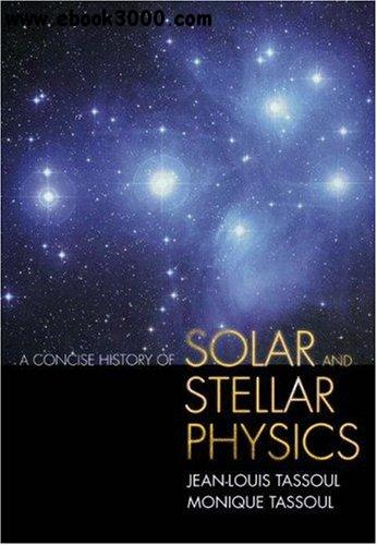 A Concise History of Solar and Stellar Physics free download
