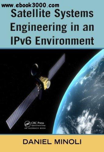 Satellite Systems Engineering in an IPv6 Environment free download