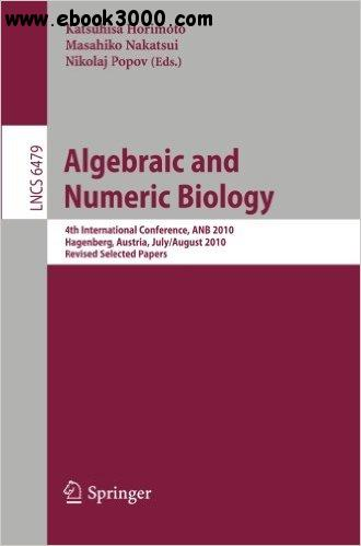 Algebraic and Numeric Biology free download
