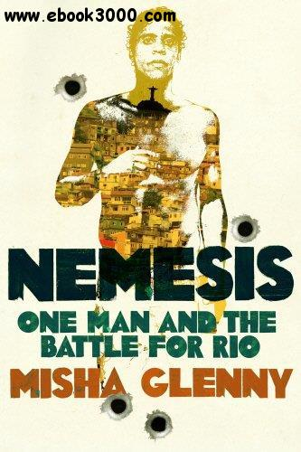 Nemesis: One Man and the Battle for Rio free download
