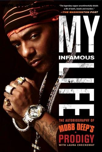 My Infamous Life: The Autobiography of Mobb Deep's Prodigy free download