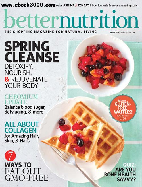 Better Nutrition - March 2016 free download