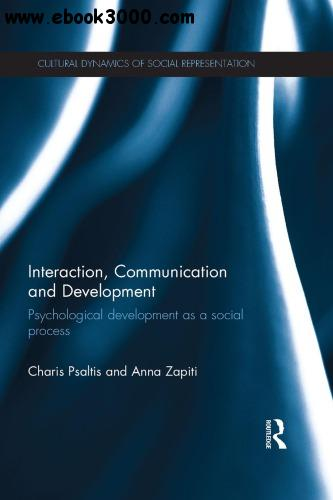 Interaction, Communication and Development: Psychological development as a social process free download