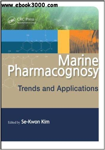 Marine Pharmacognosy: Trends and Applications free download