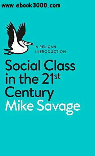 Social Class in the 21st Century free download