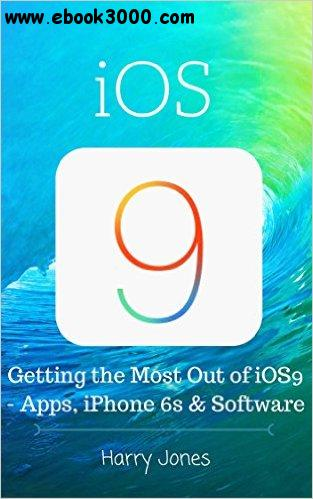 iOS9: Getting the Most Out of iOS9 - Apps, iPhone 6s & Software free download