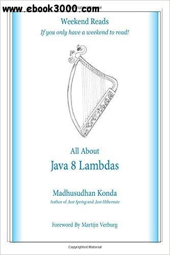 All About Java 8 Lambdas: Introducing Java 8 Lambdas free download