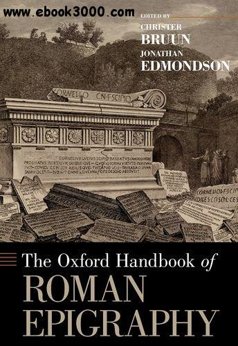 The Oxford Handbook of Roman Epigraphy free download