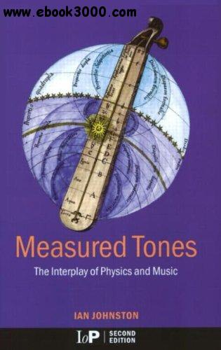 Measured Tones: The Interplay of Physics and Music free download