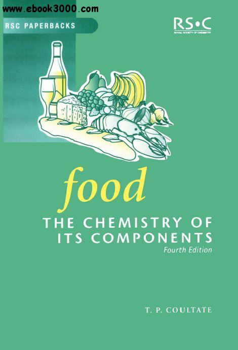 Food: The Chemistry of Its Components free download