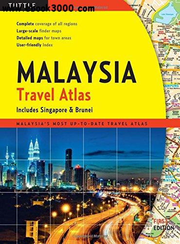 Malaysia Travel Atlas: includes Singapore & Brunei free download