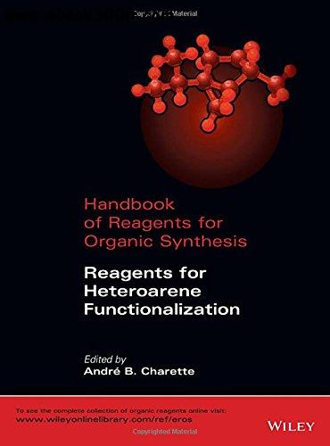 Handbook of Reagents for Organic Synthesis: Reagents for Heteroarene Functionalization free download