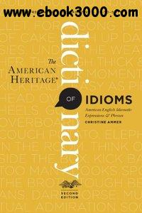 The American Heritage Dictionary of Idioms, 2nd edition free download