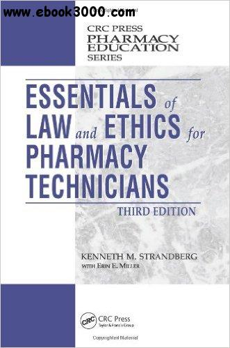 Essentials of Law and Ethics for Pharmacy Technicians, Third Edition free download