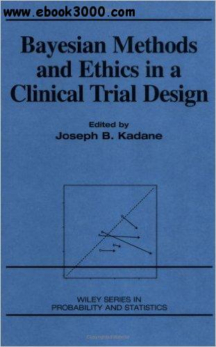 Bayesian Methods and Ethics in a Clinical Trial Design free download
