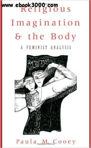 Religious Imagination and the Body: A Feminist Analysis free download