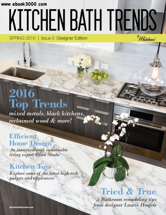 Kitchen Bath Trends - Spring 2016 free download