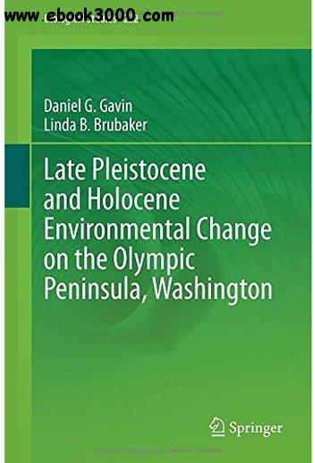 Late Pleistocene and Holocene Environmental Change on the Olympic Peninsula, Washington free download