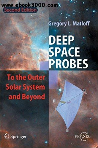 Deep Space Probes: To the Outer Solar System and Beyond free download