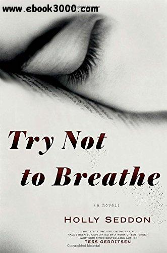 Try Not to Breathe: A Novel free download