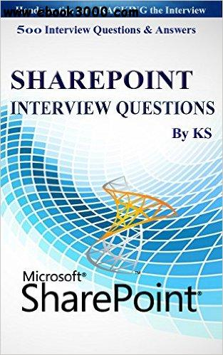 500 MS Share-Point Interview Questions: (Hands on tips for Cracking Interview) free download