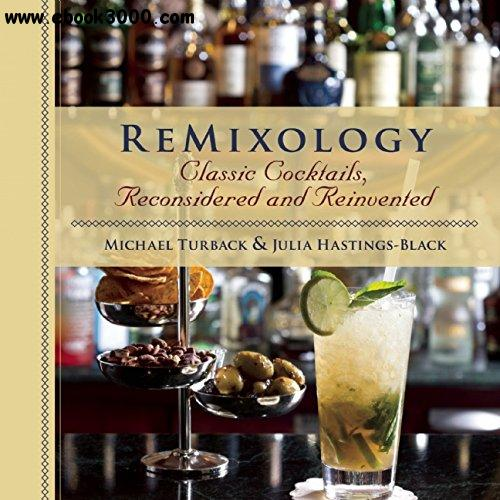 ReMixology: Classic Cocktails, Reconsidered and Reinvented free download