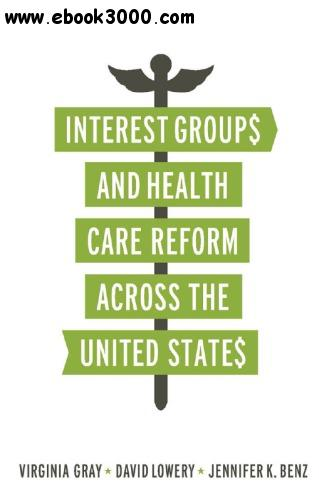 Interest Groups and Health Care Reform Across the United States free download