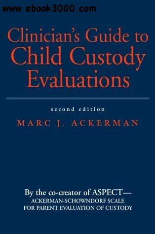 Clinician's Guide to Child Custody Evaluations free download