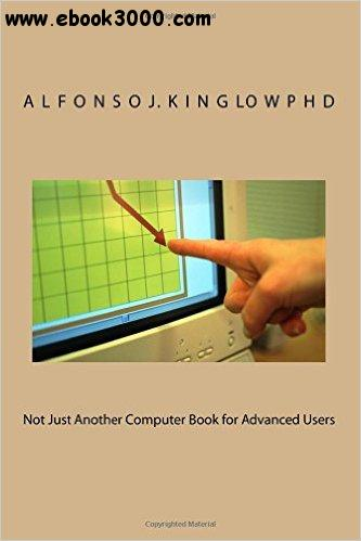 Not Just Another Computer Book for Advanced Users