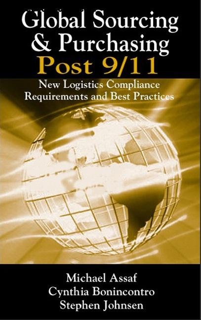 Compliance New York Premiere: Global Sourcing & Purchasing Post 9/11: New Logistics