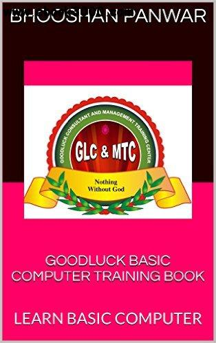 Goodluck Basic Computer Training Book: Learn Basic Computer