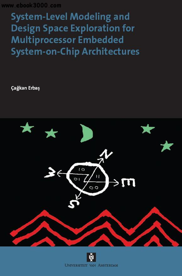 Design Space Exploration In Embedded Systems: System-Level Modelling and Design Space Exploration for rh:ebook3000.com,Design