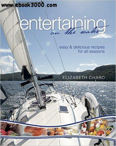 Entertaining on the Water: Easy and delicious recipes for all seasons