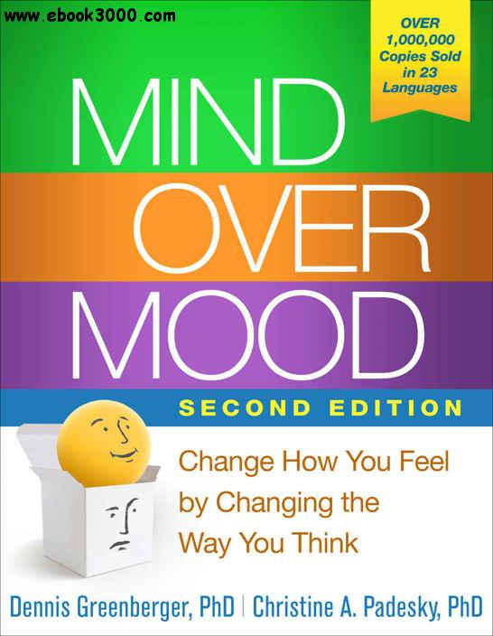 Mind Over Mood Change How You Feel By Changing The Way