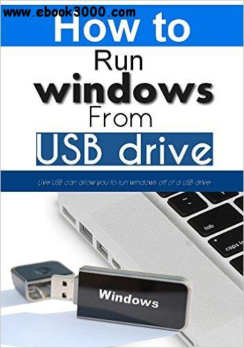 Live USB: How to run windows off of a USB drive