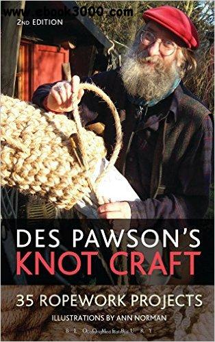 Des Pawson's Knot Craft: 35 Ropework Projects, 2nd edition
