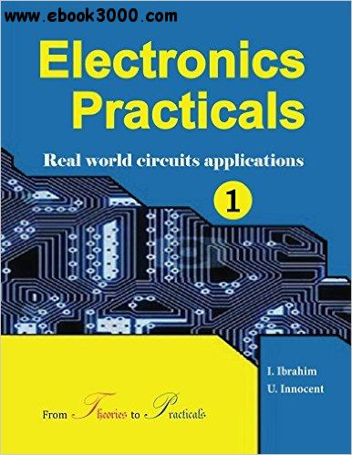 Electronics Practicals: real world circuits applications
