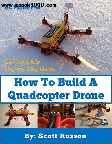 How to Build a Quadcopter Drone
