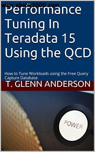 performance tuning in teradata 15 using the qcd how to