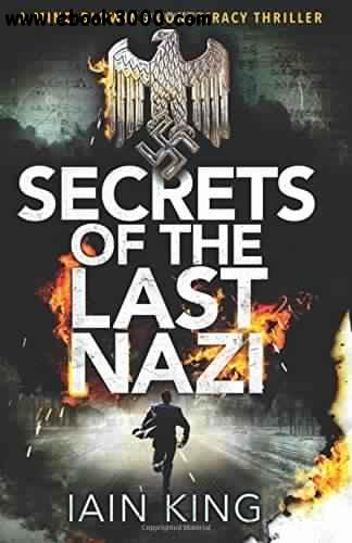 Secrets of the Last Nazi - Iain King