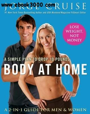 Jorge Cruise - Body at Home: A Simple Plan to Drop 10 Pounds