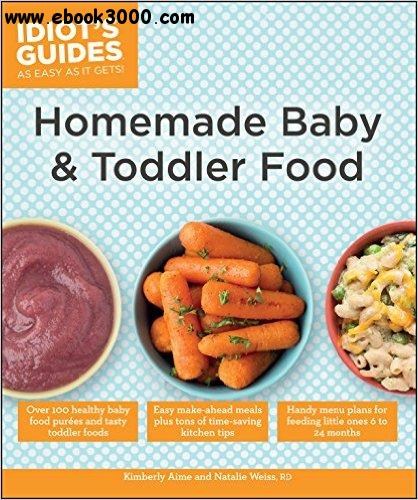 Idiots guides homemade baby toddler food free ebooks download idiots guides homemade baby toddler food forumfinder