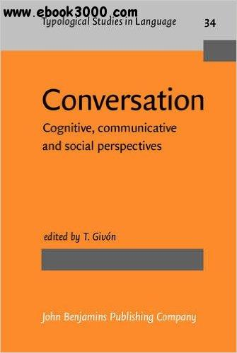 Conversation: Cognitive, communicative and social perspectives