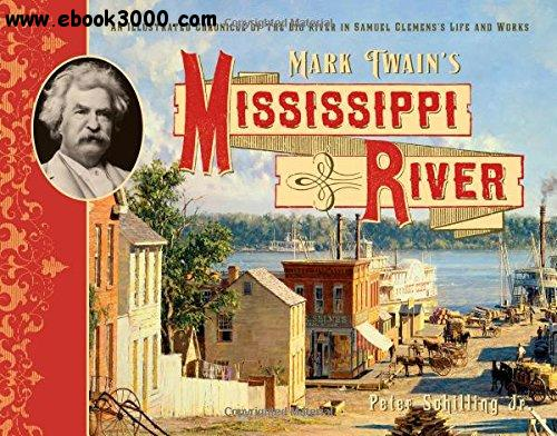 an introduction to the mark twains extreme love for the mississippi river