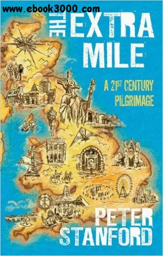 The Extra Mile: A 21st Century Pilgrimage