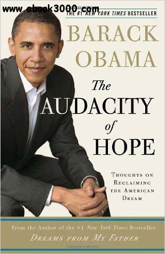 Barack Obama - The Audacity of Hope: Thoughts on Reclaiming the American Dream