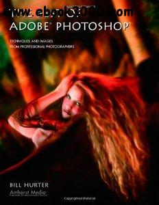 Bill Hurter - The Best of Adobe Photoshop: Techniques and Images from Professional Photographers