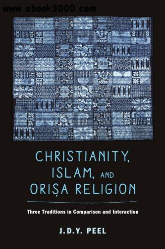 Christianity, Islam, and Ori?a Religion: Three Traditions in Comparison and Interaction